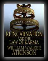 Reincarnation and the Law of Karma - A Study of the Old-New World Doctrine of Rebirth, and Spiritual Cause and Effect
