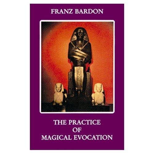 The Practice of Magical Evocation-Franz Bardon