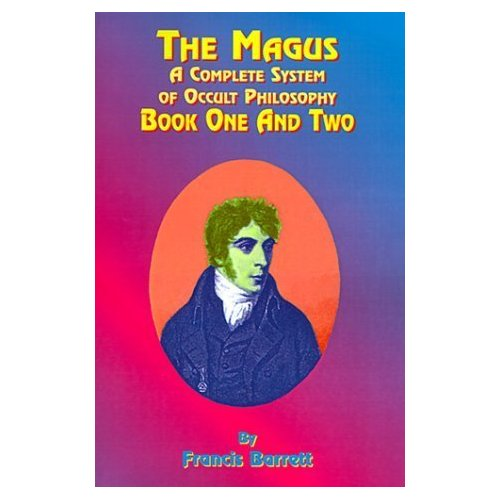 The Magus -  A Complete System of Occult Philosophy Books 1 & 2-Francis Barrett