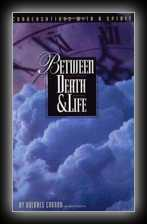 Between Death & Life: Conversations with a Spirit