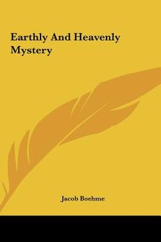 Of the Earthly and of the Heavenly Mystery-Jacob Boehme