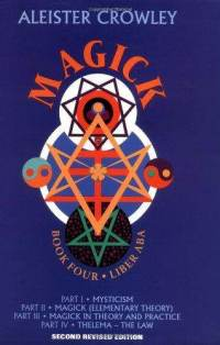 Magic in Theory and Practice  Book 4 (4 parts) Meditation,Magick,Law-Frater Perdurabo (Aleister Crowley)