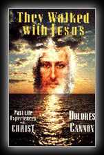 They Walked with Jesus -  Past Life Experiences with Christ