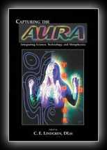 Capturing the Aura : Integrating Science, Technology and Metaphysics
