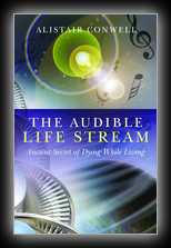 The Audible Life Stream - Ancient Secret of Dying While Living