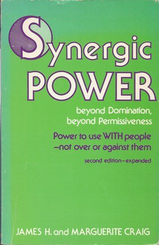 Synergic Power - Power to Co-Create a Future of your Choice-Jame H. Craig