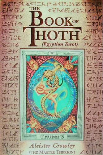 The Book of Thoth: A Short Essay on the Tarot of the Egyptians, Being the Equinox Volume III No. V-Aleister Crowley