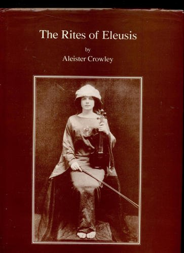 Liber DCCCL The Rites of Eleusis-Aleister Crowley