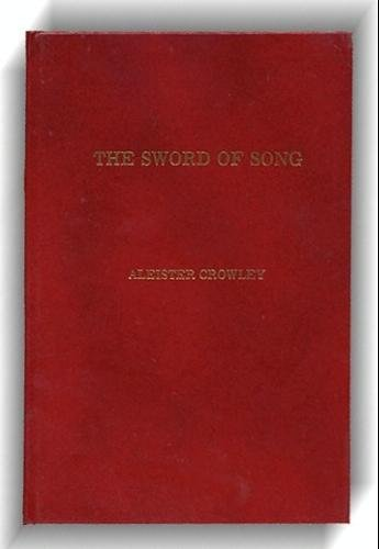 The Sword of Song: Called by Christians, The book of the beast  [Liber LXVII]-Aleister Crowley