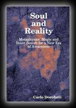 Soul & Reality - Metaphysics, Magic And Inner Search For A New Era Of Awareness