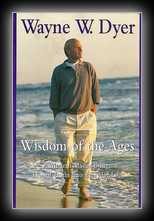 Wisdom of the Ages - A Modern Master Brings Eternal Truths into Everyday Life