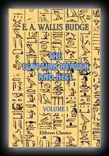 The Egyptian Heaven and Hell: Volume 1 The Book Am-Tuat