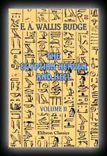 The Egyptian Heaven and Hell: Volume 2 The Short Form of the Book Am-Tuat and The Book of Gates