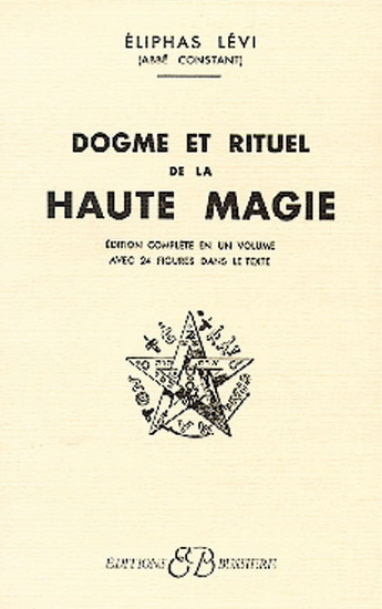 Dogma Et Rituel De La Haute Magie (Part II The Ritual of Transcendental Magic)-Eliphas Levi