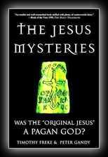 The Jesus Mysteries - Was The Original Jesus a Pagan God?