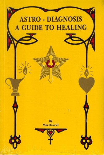 Astro-Diagnosis - A Guide to Healing-Max Heindel