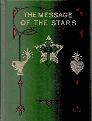 The Message of the Stars - Esoteric Exposition of Natal and Medical Astrology-Max Heindel