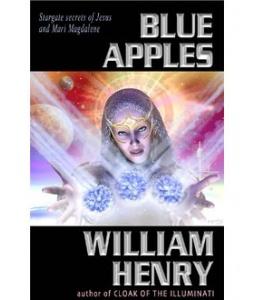 Blue Apples - Stargate Secrets of Jesus and Mari Magdalene-William Henry
