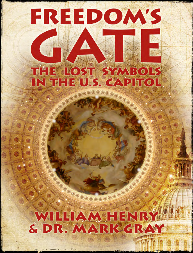 Freedom's Gate - The Lost Symbols in the U.S. Capitol-William Henry