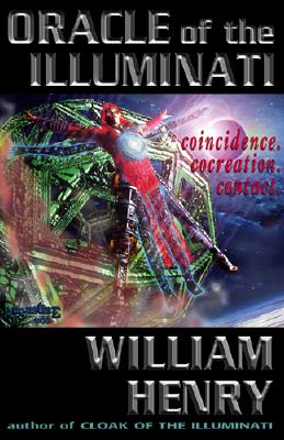 Oracle of the Illuminati - Coincidence, Cocreation, Contact-William Henry