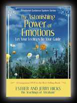 The Astonishing Power of Emotions - Let Your Feelings Be Your Guide
