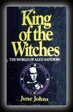 King of the Witches: The World of Alex Sanders