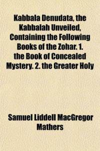 Kabbala Denudata: The Kabbalah Unveiled-S.L. MacGregor Mathers (translator)