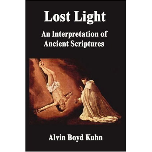 The Lost Light - An Interpretation of Ancient Scriptures-Alvin Boyd Kuhn