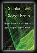 Quantum Shift in the Global Brain - How the New Scientific Reality can Change Us and Our World