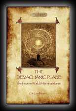 The Devachanic Plane or The Heaven World, Its Characteristics and Inhabitants