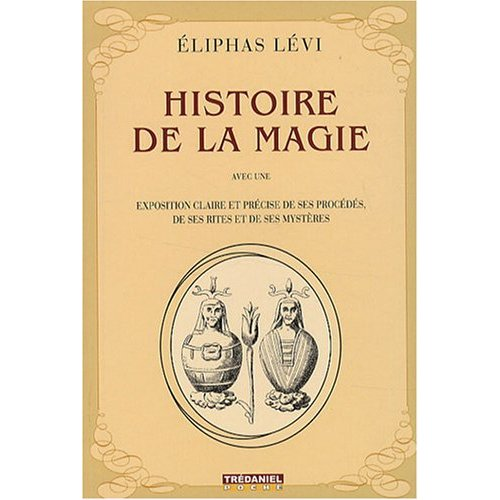 Histoire De La Magie (french version)-Eliphas Levi