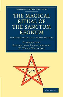 The Magical Ritual of the Sanctum Regnum-Eliphas Levi
