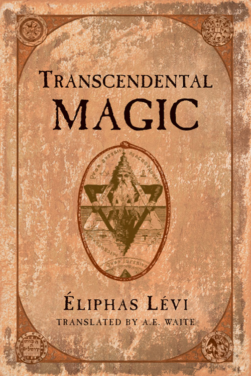 Transcendental Magic: Its Doctrine and Ritual -Eliphas Levi (Alphonse Louis Constant)