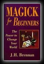 Magick for Beginners: The Power to Change Your World