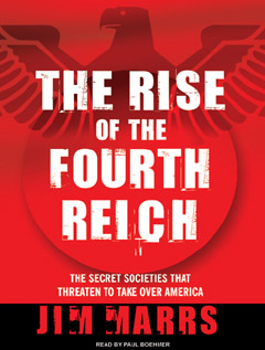 The Rise of the Fourth Reich - The Secret Societies That Threaten To Take Over America-Jim Marrs