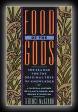 Food of the Gods - The Search for the Original Tree of Knowledge - A Radical History of Plants, Drugs, and Human Evolution