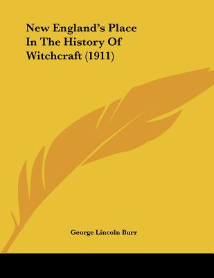 New England's Place in the History of Witchcraft-George Lincoln Burr