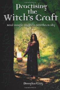 Practising the Witch's Craft - Real Magic Under a Southern Sky-Douglas Ezzy