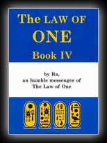 The Law of One: Book 4 - The RA Material by Ra, An Humble Messenger of the Law of One