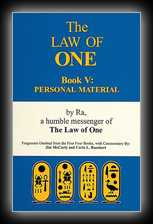 The Law of One: Book 5 - The RA Material by Ra, An Humble Messenger of the Law of One
