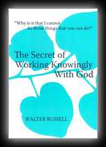 The Secret of Working Knowingly with God (talk given 1946)