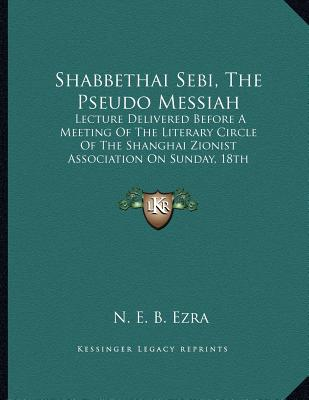 Shabbethai Sebi The Pseudo Messiah-N.E.B. Ezra