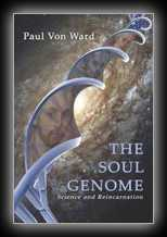The Soul Genome - Science and Reincarnation