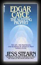 Edgar Cayce - The Sleeping Prophet - The Life, The Prophecies, and Readings of America's Most Famous Mystic