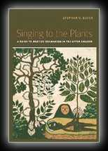 Singing To The Plants - Guide to Mestizo Shamanism in the Upper Amazon