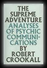 The Supreme Adventure: Analyses of Psychic Communications