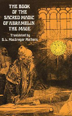 The Sacred Magic of Abramelin the Mage-S.L. MacGregor Mathers (translator)