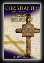 Christianity - The Origins of a Pagan Religion