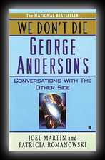 We Don't Die, George Anderson's Conversations with the Other Side