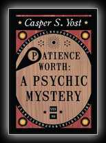 Patience Worth: A Psychic Mystery
